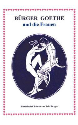 B Rger Goethe Und Die Frauen (Paperback)