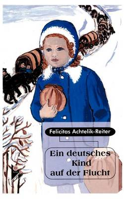 Ein Deutsches Kind Auf Der Flucht (Paperback)