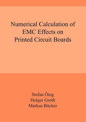 Numerical Calculation of EMC Effects on Printed Circuit Boards (Paperback)
