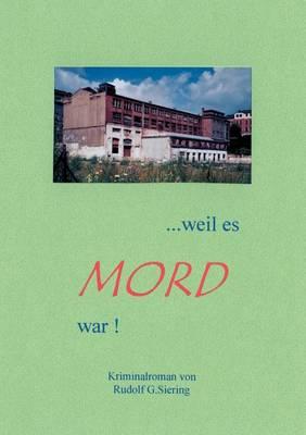 .. Weil es Mord war ! (Paperback)