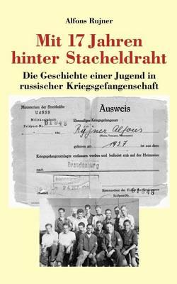 Mit 17 Jahren Hinter Stacheldraht (Paperback)