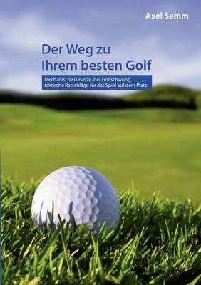 Der Weg Zu Ihrem Besten Golf (Paperback)