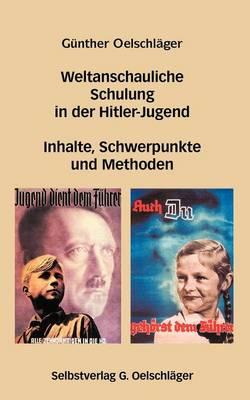Weltanschauliche Schulung in Der Hitler-Jugend (Paperback)