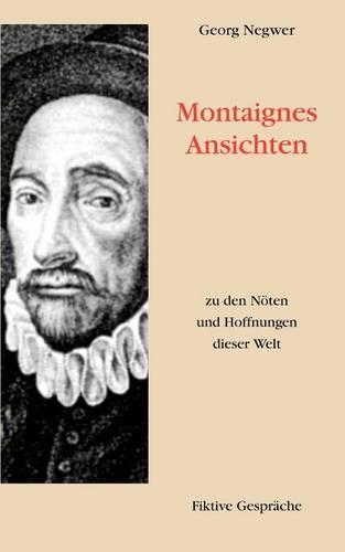 Montaignes Ansichten Zu Den N Ten Und Hoffnungen Dieser Welt (Paperback)
