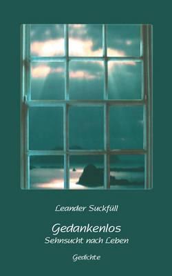 Gedankenlos: Sehnsucht nach Leben (Paperback)