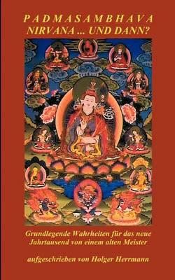 Padmasambhava - Nirvana ... Und Dann? (Paperback)