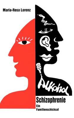 Schizophrenie Und Alkohol (Paperback)
