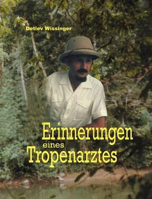 Erinnerungen Eines Tropenarztes (Paperback)