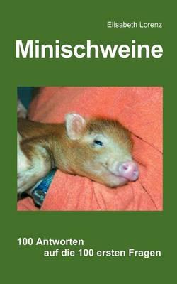 Minischweine: 100 Antworten auf die 100 ersten Fragen (Paperback)
