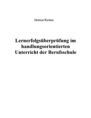 Lernerfolgsuberprufung im handlungsorientierten Unterricht der Berufsschule (Paperback)