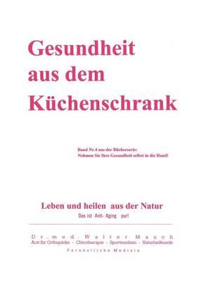 Gesundheit Aus Dem Kuchenschrank (Paperback)