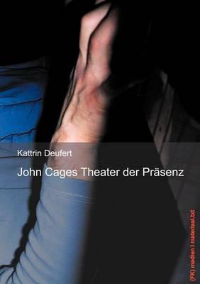John Cages Theater Der PR Senz (Paperback)