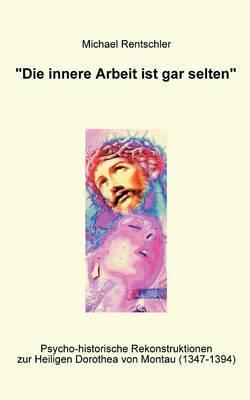 Die innere Arbeit ist gar selten (Paperback)