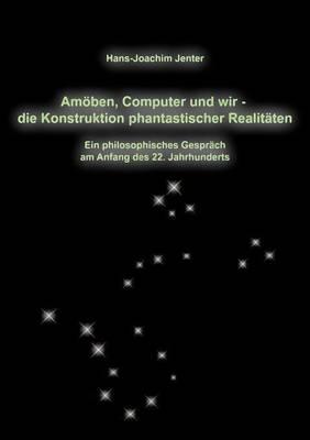 Am Ben, Computer Und Wir - Die Konstruktion Phantastischer Realit Ten (Paperback)