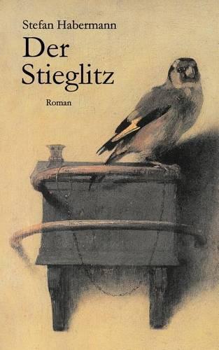 Der Stieglitz (Paperback)