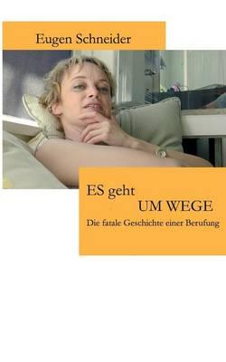 Es Geht Um Wege (Paperback)