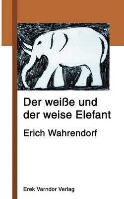 Der Wei E Und Der Weise Elefant (Paperback)