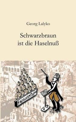 Schwarzbraun Ist Die Haselnu (Paperback)