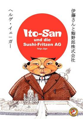 ITO-SAN und die SUSHI-FRITZEN AG (Paperback)