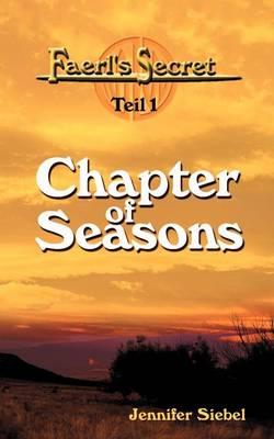Faerl's Secret - Teil 1: Chapter of Seasons (Paperback)