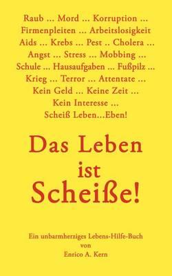 Das Leben Ist Schei E (Paperback)