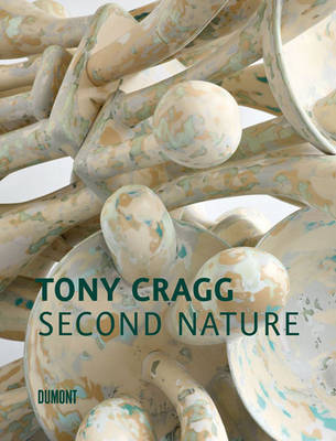 Tony Cragg: Second Nature (Hardback)