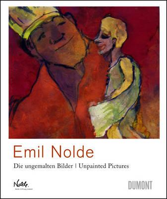 Emil Nolde: Unpainted Pictures (Hardback)