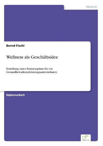 Wellness ALS Geschaftsidee (Paperback)