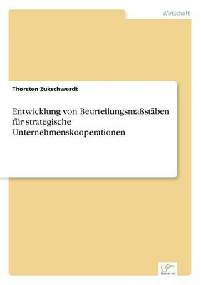 Entwicklung Von Beurteilungsma st ben F r Strategische Unternehmenskooperationen (Paperback)