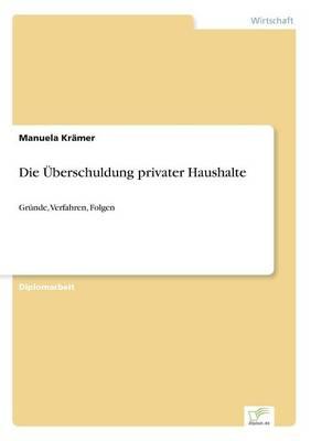 Die Uberschuldung Privater Haushalte (Paperback)