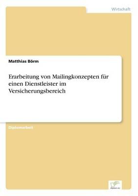 Erarbeitung Von Mailingkonzepten F r Einen Dienstleister Im Versicherungsbereich (Paperback)