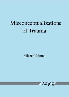 Misconceptualizations of Trauma (Paperback)