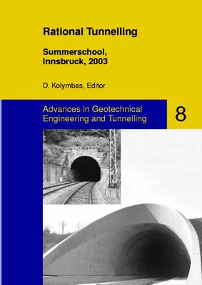 Rational Tunnelling, Summerschool, Innsbruck, 2003 - Advances in Geotechnical Engineering and Tunneling 8 (Paperback)