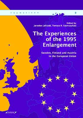 The Experiences of the 1995 Enlargement: Sweden, Finland and Austria in the European Union - Thematicon 9 (Paperback)