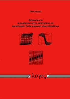 Advances in a Posteriori Error Estimation on Anisotropic Finite Element Discretizations (Paperback)