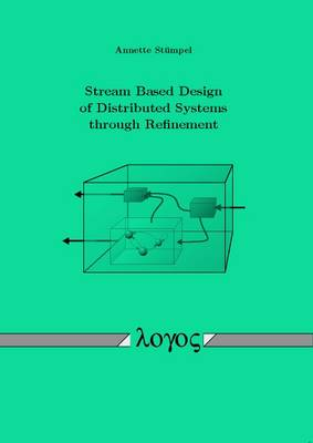 Stream Based Design of Distributed Systems Through Refinement (Paperback)
