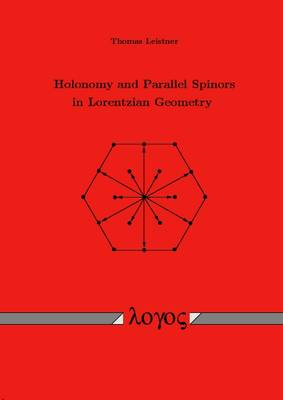 Holonomy and Parallel Spinors in Lorentzian Geometry (Paperback)