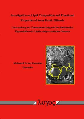 Investigation on Lipid Composition and Functional Properties of Some Exotic Oilseeds (Paperback)