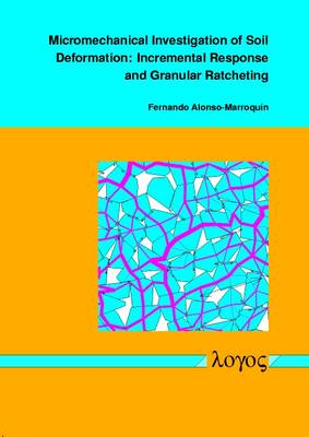Micromechanical Investigation of Soil Deformation: Incremental Response and Granular Ratcheting (Paperback)