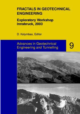 Fractals in Geotechnical Engineering: Exploratory Workshop, Innsbruck, 2003 - Advances in Geotechnical Engineering and Tunneling 9 (Paperback)