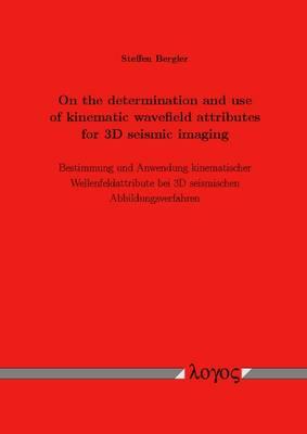 On the Determination and Use of Kinematic Wavefield Attributes for 3D Seismic Imaging: Bestimmung Und Anwendung Kinematischer Wellenfeldattribute Bei 3D Seismischen Abbildungsverfahren (Paperback)