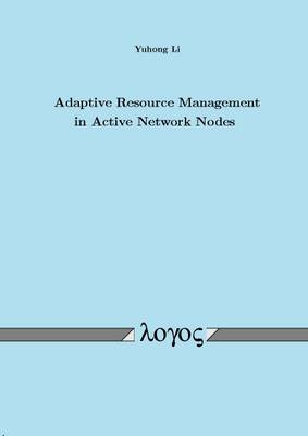 Adaptive Resource Management in Active Network Nodes (Paperback)