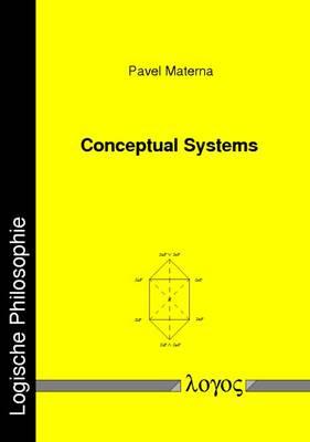 Conceptual Systems - Logische Philosophie 13 (Paperback)