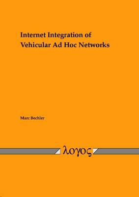 Internet Integration of Vehicular Ad Hoc Networks (Paperback)