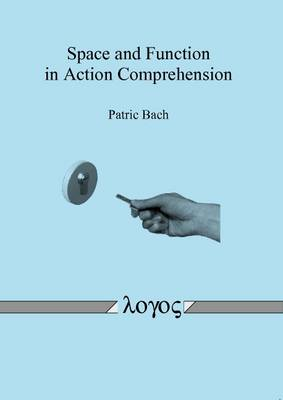 Space and Function in Action Comprehension (Paperback)