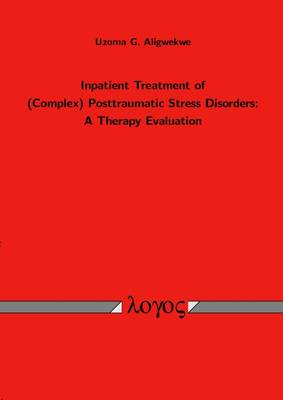 Inpatient Treatment of (Complex) Posttraumatic Stress Disorders: a Therapy Evaluation (Paperback)
