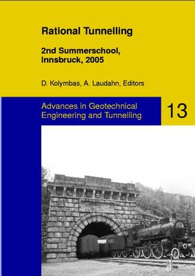 Rational Tunnelling -- 2nd Summerschool, Innsbruck, 2005 - Advances in Geotechnical Engineering and Tunneling 13 (Paperback)