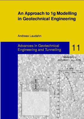 An Approach to 1g Modelling in Geotechnical Engineering with Soiltron - Advances in Geotechnical Engineering and Tunneling 11 (Hardback)