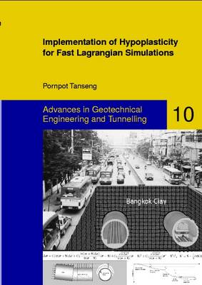 Implementation of Hypoplasticity for Fast Lagrangian Simulations - Advances in Geotechnical Engineering and Tunneling 10 (Paperback)