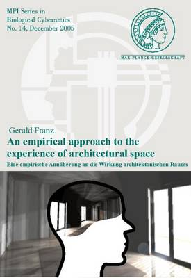 An Empirical Approach to the Experience of Architectural Space - Mpi Series in Biological Cybernetics 14 (Paperback)